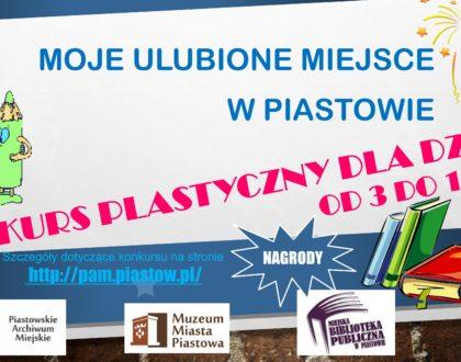 """Konkurs plastyczny """"Moje najpiękniejsze miejsce w Piastowie"""""""